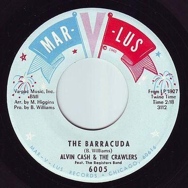 ALVIN CASH & THE CRAWLERS - THE BARRACUDA - MARVLUS