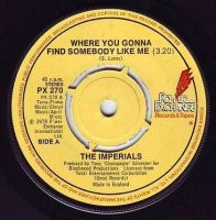 IMPERIALS - WHERE YOU GONNA FIND SOMEBODY LIKE ME - POWER EXCHANGE