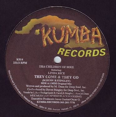 THA CHILDREN OF SOUL feat LINDA RICE - THEY COME AND THEY GO - KUMBA