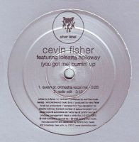 CEVIN FISHER feat LOLEATTA HOLLOWAY (you got me) BURNIN' UP - SILVER LABEL