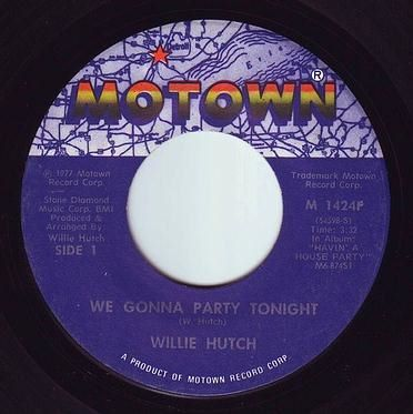 WILLIE HUTCH - WE GONNA PARTY TONIGHT - MOTOWN
