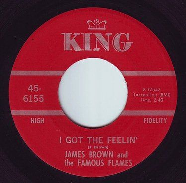 JAMES BROWN & THE FAMOUS FLAMES - I GOT THE FEELIN' - KING