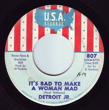DETROIT JR - IT'S BAD TO MAKE A WOMAN MAD - USA