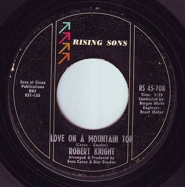 ROBERT KNIGHT - LOVE ON A MOUNTAIN TOP - RISING SONS