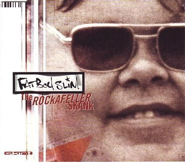 FATBOY SLIM - THE ROCKAFELLER SKANK - SKINT CD