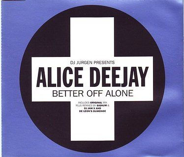 DJ JURGEN Presents ALICE DEEJAY - BETTER OFF ALONE - POSITIVA CD