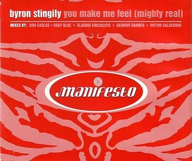 BYRON STINGLY - YOU MAKE ME FEEL (MIGHTY REAL) - MANIFESTO CD