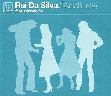 RUI DA SILVA feat Cassandra - TOUCH ME - KISMET CD