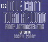 FARLEY JACKMASTER FUNK feat DARRYL PANDY - LOVE CAN'T TURN AROUND - 4 LIBERTY CD