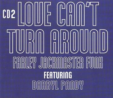 FARLEY JACKMASTER FUNK feat DARRYL PANDY - LOVE CAN'T TURN AROUND - 4 LIBER