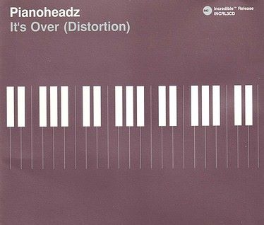PIANOHEADZ - IT'S OVER (DISTORTION) - INCREDIBLE CD