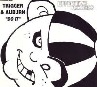 TRIGGER & AUBURN - DO IT - EFFECTIVE CD