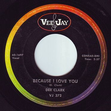 DEE CLARK - BECAUSE I LOVE YOU - VEE JAY