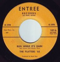 PLATTERS '65 - RUN WHILE IT'S DARK - ENTREE