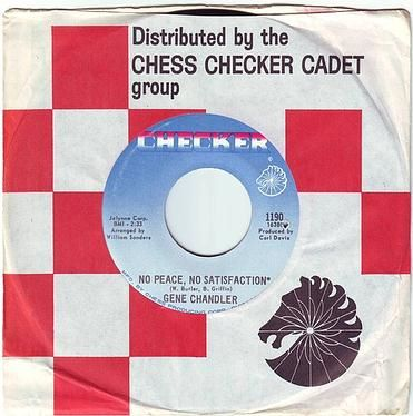 GENE CHANDLER - NO PEACE, NO SATISFACTION - CHECKER