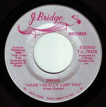 SMOKE - HAVE I REALLY LOST YOU - J BRIDGE
