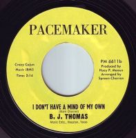 B.J. THOMAS - I DON'T HAVE A MIND OF MY OWN - PACEMAKER