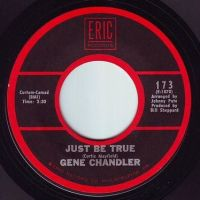 GENE CHANDLER - JUST BE TRUE - ERIC