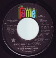 WILLIE HIGHTOWER - BACK ROAD INTO TOWN - FAME DEMO