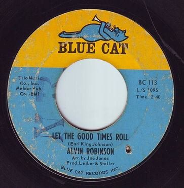 ALVIN ROBINSON - LET THE GOOD TIMES ROLL - BLUE CAT