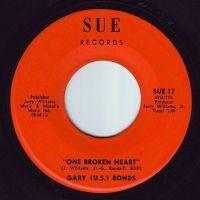 GARY (U.S.) BONDS - ONE BROKEN HEART - SUE