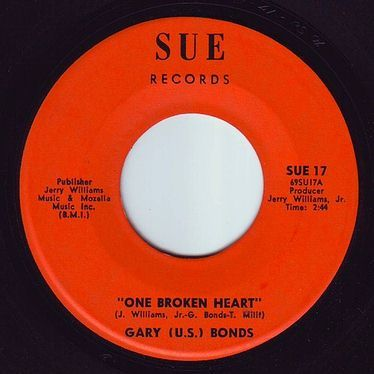 GARY (U.S.) BONDS - ONE BROKEN HEART - SUE