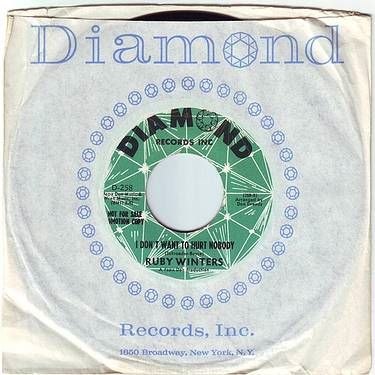RUBY WINTERS - I DON'T WANT TO HURT NOBODY - DIAMOND DEMO