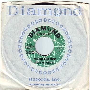 RUBY WINTERS - I DON'T WANT TO HURT NOBODY - DIAMOND DEMO