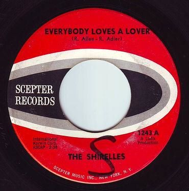 SHIRELLES - EVERYBODY LOVES A LOVER - SCEPTER