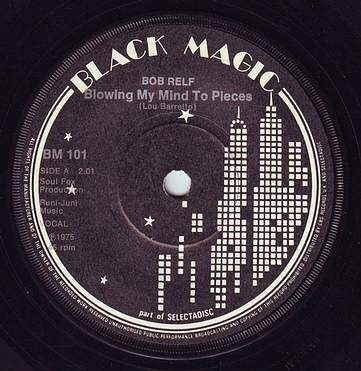 BOB RELF - BLOWING MY MIND TO PIECES - BLACK MAGIC