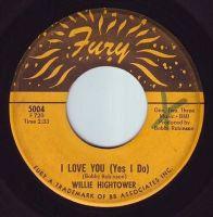 WILLIE HIGHTOWER - I LOVE YOU (YES I DO) - FURY