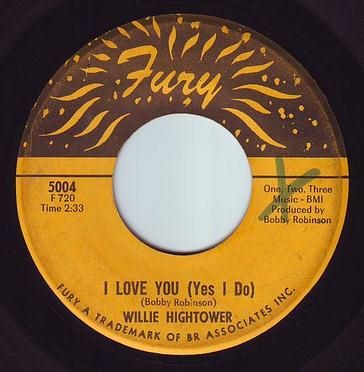 WILLIE HIGHTOWER - I LOVE YOU (YES I DO) - FURY