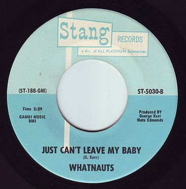 WHATNAUTS - JUST CAN'T LEAVE MY BABY - STANG