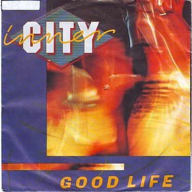 INNER CITY - GOOD LIFE - TEN