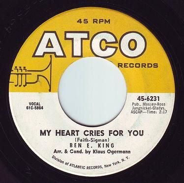 BEN E. KING - MY HEART CRIES FOR YOU - ATCO