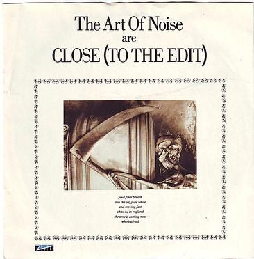 ART OF NOISE - CLOSE (TO THE EDIT) - ZTT