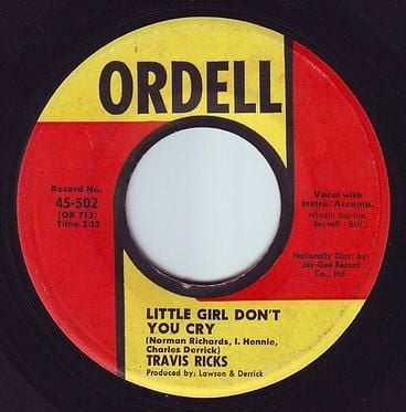TRAVIS RICKS - LITTLE GIRL DON'T YOU CRY - ORDELL