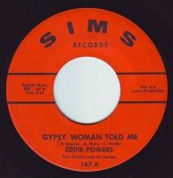 EDDIE POWERS - GYPSY WOMAN TOLD ME - SIMS