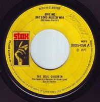 SOUL CHILDREN - GIVE ME ONE GOOD REASON WHY - STAX