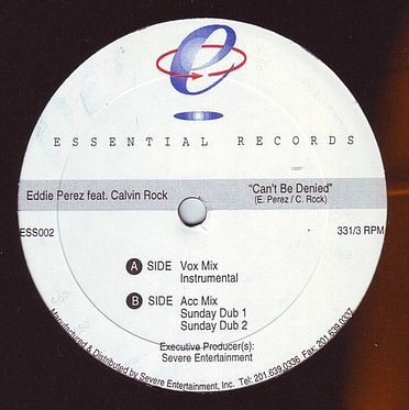 EDDIE PEREZ feat CALVIN ROCK - CAN'T BE DENIED - ESSENTIAL