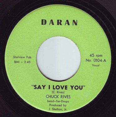 CHUCK RIVES - SAY I LOVE YOU - DARAN
