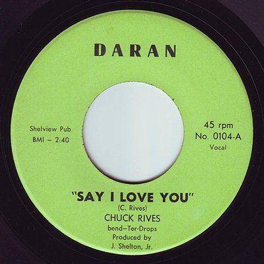 CHUCK RIVES - SAY I LOVE YOU - DARAN
