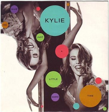KYLIE MINOGUE - GIVE ME JUST A LITTLE MORE TIME - PWL