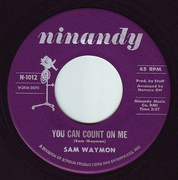 SAM WAYMON - YOU CAN COUNT ON ME - NINANDY