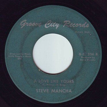 STEVE MANCHA - A LOVE LIKE YOURS - GROOVE CITY