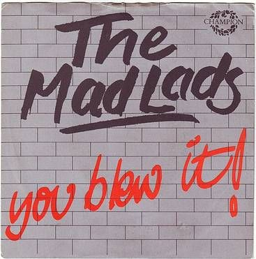 MAD LADS - YOU BLEW IT - CHAMPION