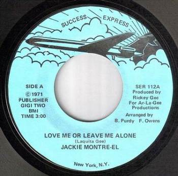 JACKIE MONTRE-EL - LOVE ME OR LEAVE ME ALONE - SUCCESS EXPRESS
