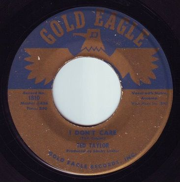 TED TAYLOR - I DON'T CARE - GOLD EAGLE