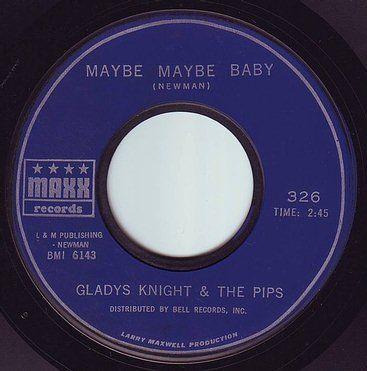 GLADYS KNIGHT & THE PIPS - MAYBE MAYBE BABY - MAXX