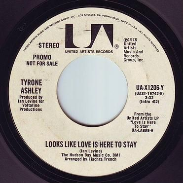 TYRONE ASHLEY - LOOKS LIKE LOVE IS HERE TO STAY - UA DEMO